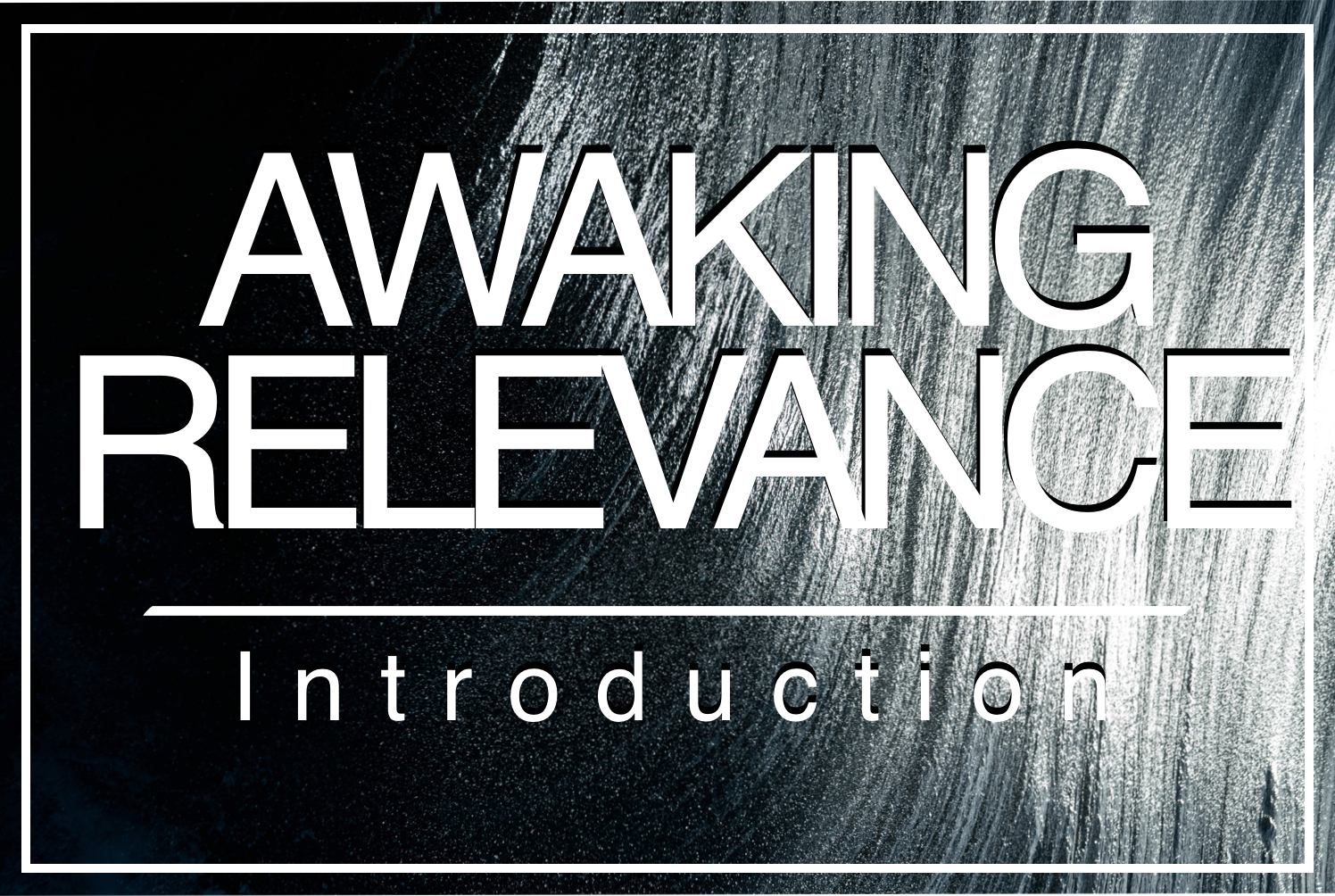 Awaking Relevance